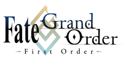 Fate GrandOrder First Order